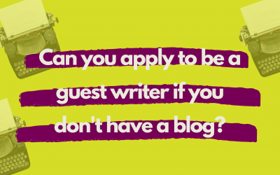 Can you be a guest writer if you don't have a blog?