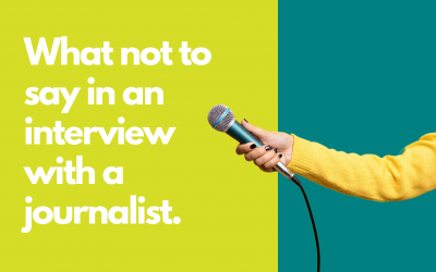 What not to say in an interview with a journalist